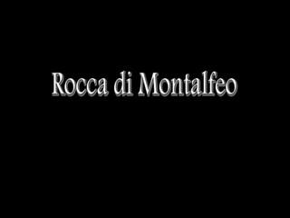 Rocca di Montalfeo - Location esclusiva