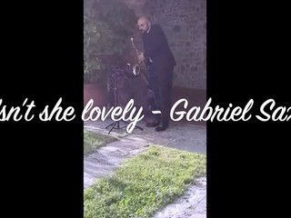 Isn't she lovely - Gabriel Sax