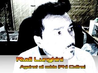 Rudi Lunghini - Against all odds - Phil Collins