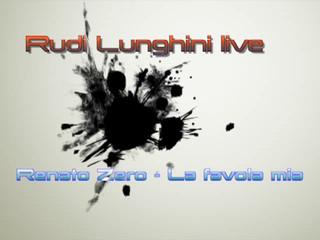 Rudi lunghini - La favola mia - Renato Zero