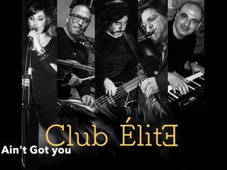 Club Èlite - If aint got you