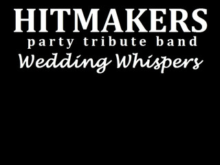Hitmakers, party band - Wedding Whispers